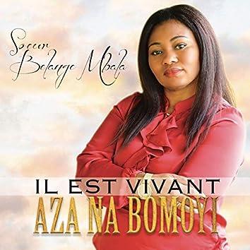 Il est vivant - Aza na bomoyi