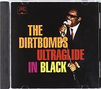 Ultraglide in Black by DIRTBOMBS (2001-05-29)
