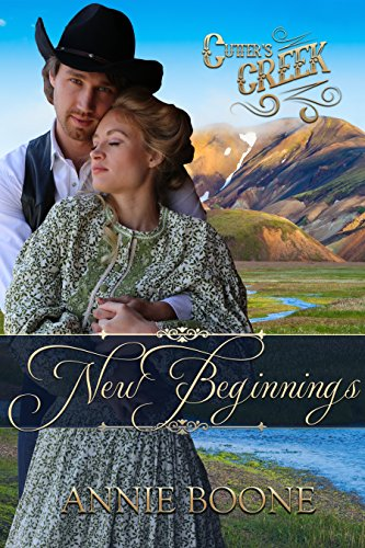 New Beginnings (Cutter's Creek Book 3) by [Annie Boone]