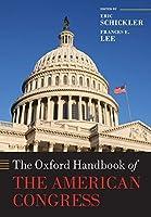The Oxford Handbook of the American Congress (Oxford Handbook of the American Politics)
