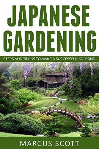 Japanese Gardening Steps And Tricks To Make A Successful Koi Pond Japanese Gardening Landscape Lawns Kindle Edition By Scott Marcus Crafts Hobbies Home Kindle Ebooks Amazon Com