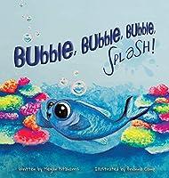 Bubble, Bubble, Bubble, Splash!