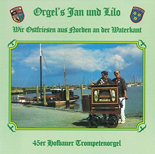 Orgel's Jan und Lilo Folge 1 - Wir Ostfriesen aus Norden an der Waterkan (47er Hofbauer Trompetenorgel)