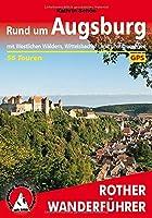 Rund um Augsburg: mit Westlichen Waeldern, Wittelsbacher Land und Ammersee. 56 Touren. Mit GPS-Tracks