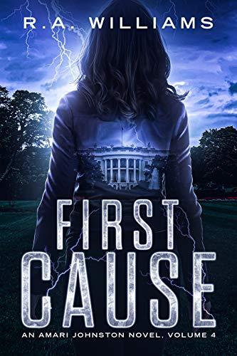 First Cause : An Amari Johnston Novel, Volume 4 by [R. A  Williams]