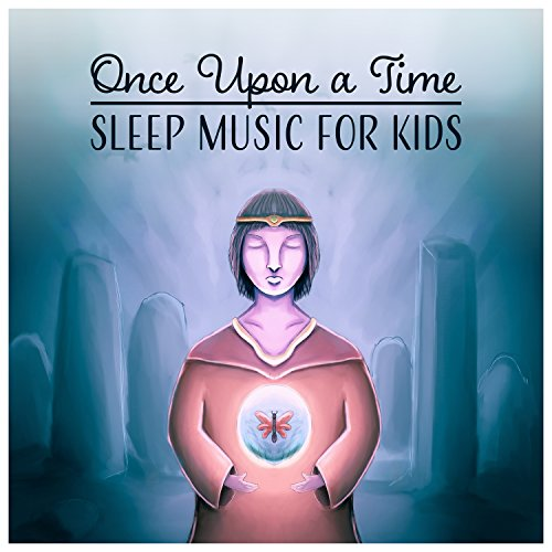 Once Upon a Time – Sleep Music for Kids: Evening Harmony, Baby Nap, Night World, Fairytale Ambient, Deep Dream, Smart Lullaby