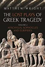 The Lost Plays of Greek Tragedy (Volume 2): Aeschylus, Sophocles and Euripides