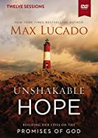 Unshakable Hope: Building Our Lives on the Promises of God: Twelve Sessions [DVD]