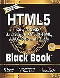HTML 5 Black Book, Covers CSS 3, JavaScript, XML, XHTML, AJAX, PHP