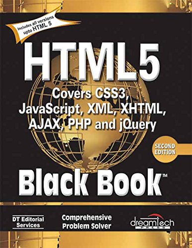 HTML 5 Black Book, Covers CSS 3, JavaScript, XML, XHTML, AJAX, PHP and jQuery, 2ed