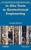 In Situ Tests in Geotechnical Engineering (Civil Engineering and Geomechanics)