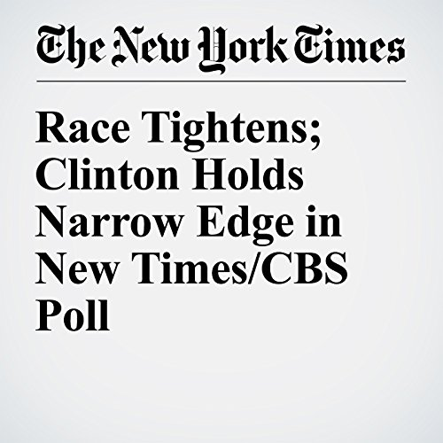 Race Tightens; Clinton Holds Narrow Edge in New Times/CBS Poll cover art
