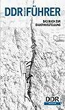 DDR-Führer: Das Buch zur Dauerausstellung