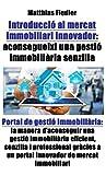 Introducció al mercat immobiliari innovador: aconsegueixi una gestió...