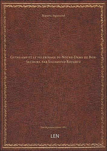Guingamp et le pèlerinage de Notre-Dame de Bon-Secours, par Sigismond Ropartz