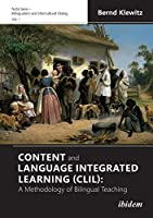 Content and Language Integrated Learning Clil: A Methodology of Bilingual Teaching (Nota Bene – Bilingualism and Intercultural Dialog)