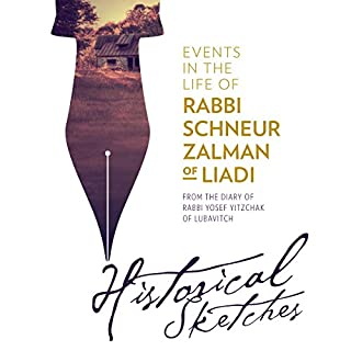 Events on the Life of Rabbi Schneur Zalman of Liadi - Historical Sketches from the Diary of Rabbi Yosef Yitzchak of Lubavitch audiobook cover art