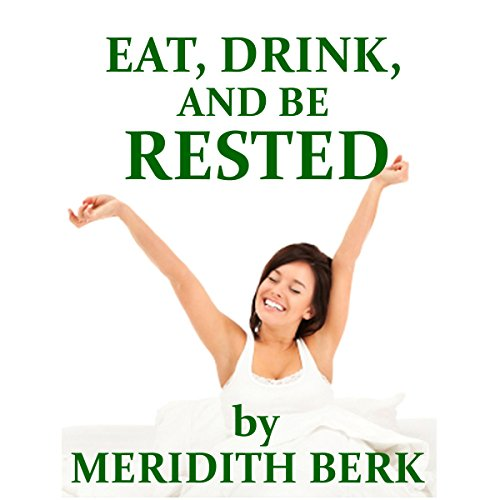 Eat, Drink, and Be Rested Titelbild