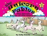 The Unicorn Fables: The Secret Power of the Unicorns