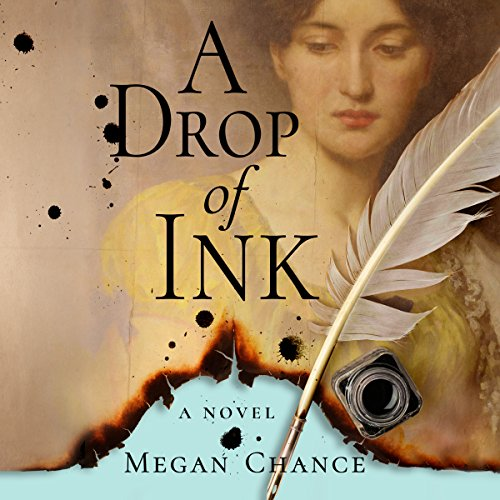 A Drop of Ink                   By:                                                                                                                                 Megan Chance                               Narrated by:                                                                                                                                 Taylor Ann Krahn,                                                                                        Tim Campbell                      Length: 13 hrs and 26 mins     15 ratings     Overall 3.8