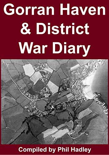 Gorran Haven & District War Diary: 1939 - 1945 (English Edition)
