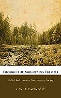 Though the Mountains Tremble