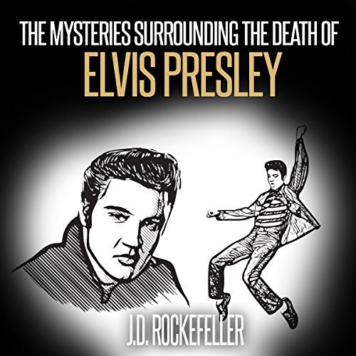 The Mysteries Surrounding the Death of Elvis Presley     J.D. Rockefeller's Book Club              By:                                                                                                                                 J. D. Rockefeller                               Narrated by:                                                                                                                                 Rich Brennan                      Length: 25 mins     Not rated yet     Overall 0.0