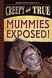 Mummies Exposed!: Creepy and True #1 (English Edition)...