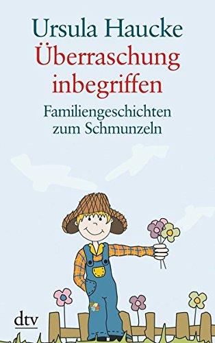 Überraschung inbegriffen: Familiengeschichten zum Schmunzeln (dtv großdruck)