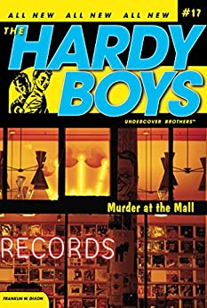 Murder at the Mall (The Hardy Boys: Undercover Brothers Book 17) by [Franklin W. Dixon]