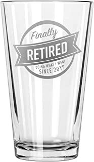 Everything Etched Retirement Gift Pint Beer Glass/Custom Beer Glass with Laser Engraving/Finally Retired – Doing What I Want – Since 2019 Etched on Glass/gift for retiring beer lovers / 16 oz