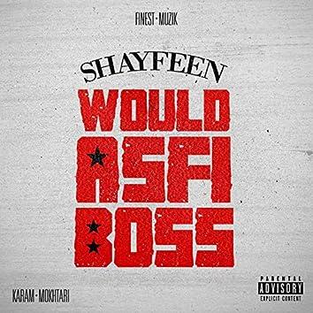 Would Asfi Boss