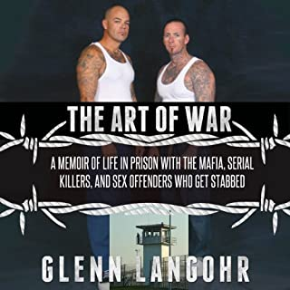 The Art of War: A Memoir of Life in Prison with Mafia, Serial Killers, and Sex Offenders Who Get Stabbed cover art