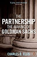 Partnership: A History of Goldman Sachs by Charles D. Ellis(2009-10-01)