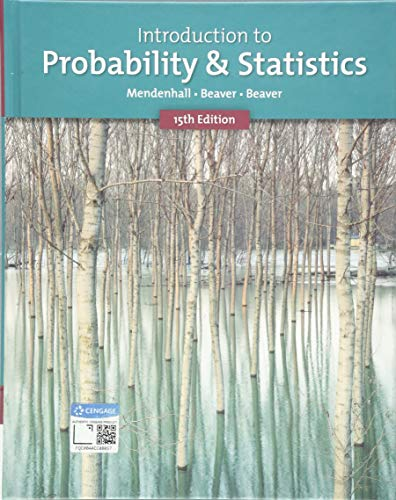 Compare Textbook Prices for Introduction to Probability and Statistics 15 Edition ISBN 9781337554428 by Mendenhall, William,Beaver, Robert J.,Beaver, Barbara M.