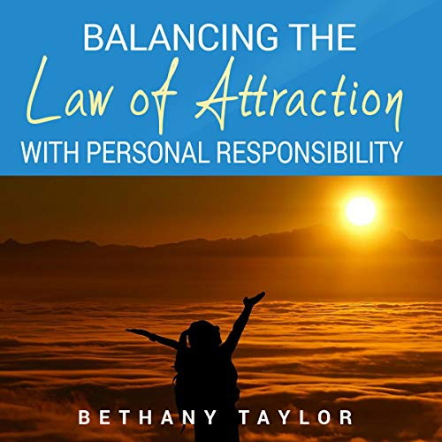 Balancing the Law of Attraction with Personal Responsibility audiobook cover art