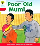 Oxford Reading Tree: Level 4: More Stories A: Poor Old Mum