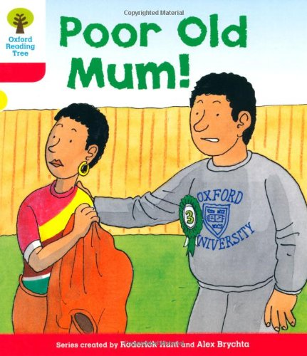 Oxford Reading Tree: Level 4: More Stories A: Poor Old Mumの詳細を見る
