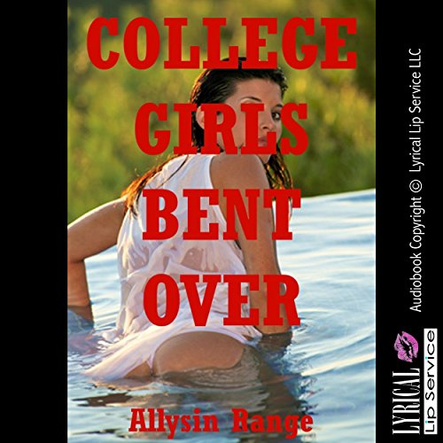 College Girls Bent Over: Five Tales of Barely Legal Rough Sex audiobook cover art