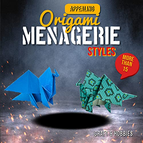 More Than 15 Appealing Origami Menagerie Styles (English Edition)