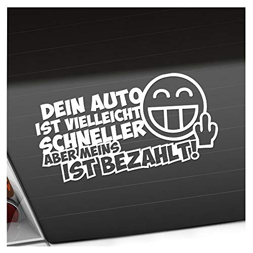 KIWISTAR Aufkleber - Dein Auto ist vielleicht schneller. Meins Bezahlt - Autoaufkleber Sticker Bomb Decals Tuning Bekleben