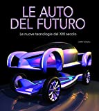 Le auto del futuro. Le nuove tecnologie del XXI secolo....