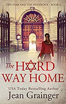 The Hard Way Home (The Star and the Shamrock Book 3) by [Jean Grainger]