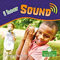 I Hear Sound (My First Science Books)