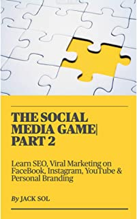 THE SOCIAL MEDIA MONEY GAME PART 2 : SEO, FACEBOOK, INSTAGRAM, YOUTUBE, PERSONAL BRANDING (THE SOCIAL MEDIA GAME SERIES) (...