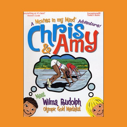 Chris & Amy Meet Wilma Rudolph, Olympic Gold Medalist audiobook cover art