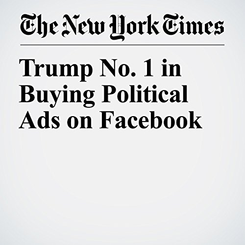 Trump No. 1 in Buying Political Ads on Facebook copertina