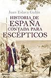 Historia de España contada para escépticos ((Fuera de colección))