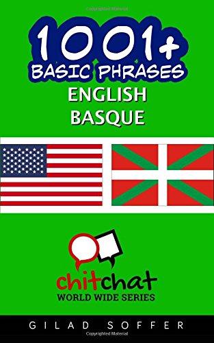 1001+ Basic Phrases English - Basque (English and Basque Edition)