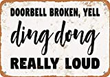 Timbre de puerta roto, cartel metálico de aluminio de Yell Ding Dong Really...
